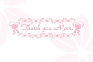 母の日 thank you mom